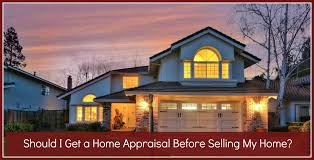 Should I have my home appraised before selling?